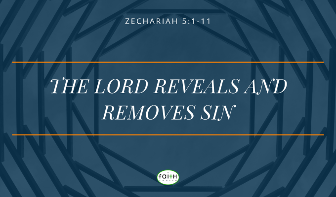 SERMON – MAY 5, 2019 – THE LORD REVEALS AND REMOVES SIN