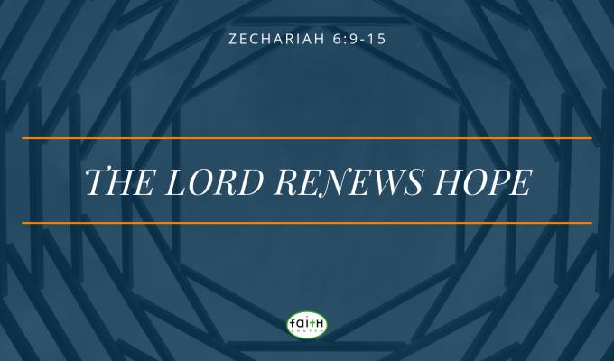 SERMON – JUNE 9, 2019 – The Lord RenewsHope