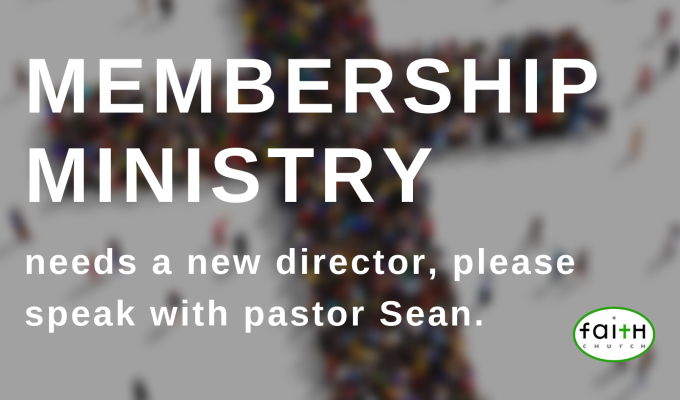 Membership Ministry – Needs a new director