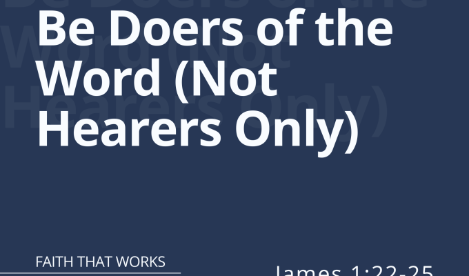 Be Doers of the Word (James1:22-25)